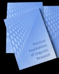 Practical Applications of  Linguistic Research